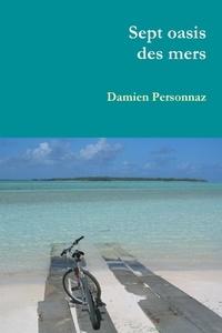 Damien Personnaz - Sept Oasis des Mers.