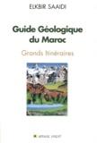 Elkbir Saaidi - Guide géologique du Maroc - Grands itinéraires.