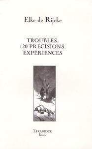 Elke de Rijcke - Troubles 120 précisions Expériences.
