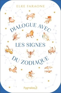 Elke Faraone - Dialogue avec les signes du zodiaque.