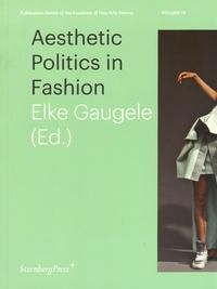 Elke Gaugele - Aesthetic Politics in Fashion.