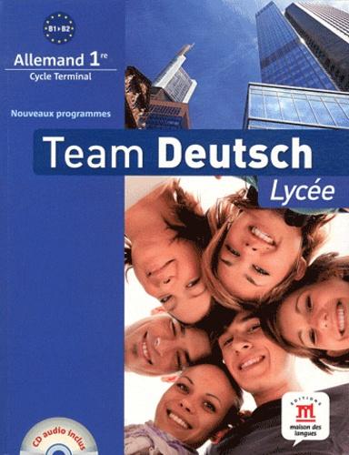Elke Körner et Barbara Ceruti - Allemand 1e B1/B2 Team Deutsch - Programme 2010. 1 CD audio