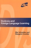 Elke Schneider et Margaret Crombie - Dyslexia and Foreign Languages Learning.