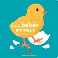 Ella Bailey - Les bébés animaux - Mon imagier animé.