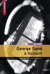 Ella Balaert - George Sand à Nohant - Drames et mimodrames.