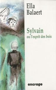 Ella Balaert - Sylvain ou l'esprit des bois.