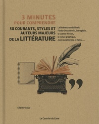 Ella Berthoud - 3 minutes pour comprendre 50 courants, styles et auteurs majeurs de la littérature.