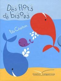 Ella Charbon - Des flots de bisous.