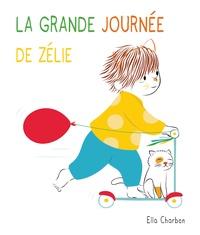 Ella Charbon - Zélie  : La grande journée de Zélie.