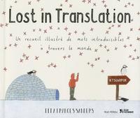 Ella Frances Sanders - Lost in translation - Un recueil illustré de mots intraduisibles à travers le monde.