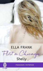 Ella Frank - Flirt à Chicago Tome 2 : Shelly.
