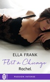 Ella Frank - Flirt à Chicago Tome 3 : Rachel.