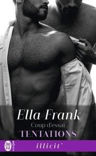 Ella Frank - Tentations Tome 1 : Coup d'essai.