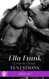 Ella Frank - Tentations Tome 4 : Coup de chaud.