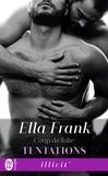 Ella Frank - Tentations Tome 5 : Coup de folie.