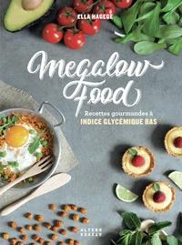 Ella Hagege - Mégalowfood - Recettes gourmandes à indice glycémique bas.