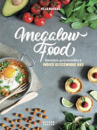 Mégalowfood. Recettes gourmandes à indice glycémique bas