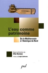 Leau comme patrimoine - De la Méditerranée à lAmérique du Nord.pdf