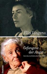 Ella Lingens - Gefangene der Angst - Ein Leben im Zeichen des Widerstandes.
