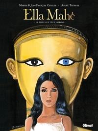 Maryse Charles - Ella Mahé - Tome 01 - La Fille aux yeux vairons.