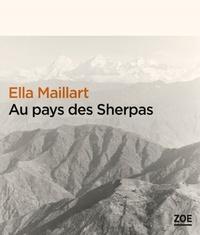Ella Maillart - Au pays des sherpas.