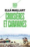 Ella Maillart - Croisières et caravanes.