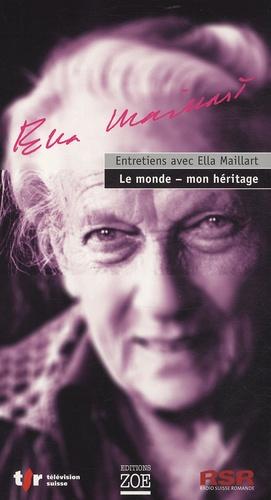 Ella Maillart - Entretiens avec Ella Maillart : le monde - mon héritage - CD audio. 1 DVD