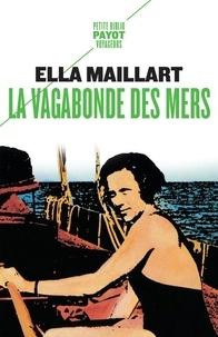 Ella Maillart - La vagabonde des mers.