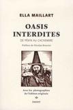 Ella Maillart - Oasis interdites - De Pékin au Cachemire - Une femme à travers l'Asie centrale en 1935.