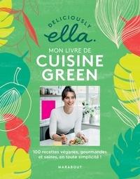 Livre télécharger invité Le grand livre de la cuisine Green  - 100 recettes vegan, saines et gourmandes en toute simplicité! par Ella Mills PDF ePub