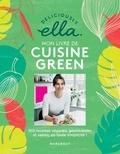 Ella Mills - Mon livre de cuisine green - 100 recettes véganes, gourmandes et saines, en toute simplicité !.