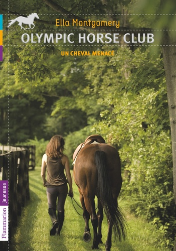 Ella Montgomery - Olympic horse club Tome 3 : Un cheval menacé.