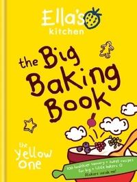 Ella's Kitchen: The Big Baking Book.