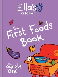 Ella's Kitchen: The First Foods Book - The Purple One.