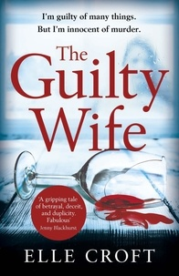 Elle Croft - The guilty wife.