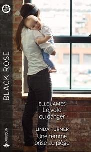 Elle James et Linda Turner - Le voile du danger ; Une femme prise au piège.