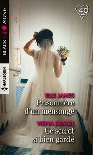 Elle James et Virna DePaul - Prisonnière d'un mensonge - Ce secret si bien gardé.