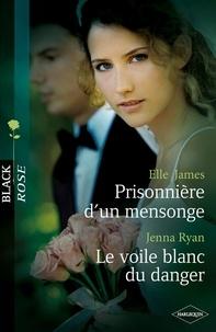 Elle James et Jenna Ryan - Prisonnière d'un mensonge - Le voile blanc du danger.
