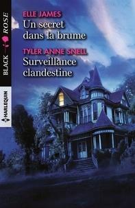 Elle James et Tyler Anne Snell - Un secret dans la brume - Surveillance clandestine.