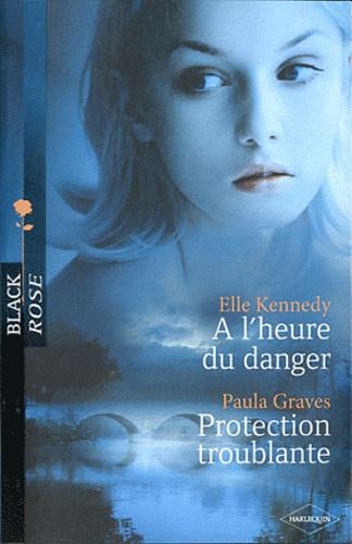 A l'heure du danger ; Protection troublante