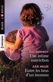 Elle Kennedy et Julie Miller - Une intime conviction ; Entre les bras d'un inconnu.