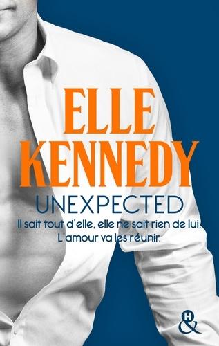Elle Kennedy - Unexpected - Il sait tout d'elle, elle ne sait rien de lui..