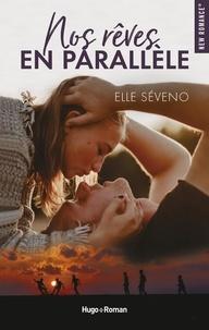 Elle Séveno - NEW ROMANCE  : Nos rêves en parallèle - Extrait offert.
