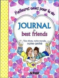 Ellen Bailey - Journal de best friends - Nos rêves, notre monde, notre amitié - Meilleures amies pour la vie.
