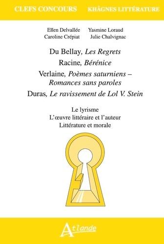 Du Bellay, Les Regrets ; Racine, Bérénice ; Verlaine, Poèmes saturniens - Romances sans paroles ; Duras, Le ravissement de Lol V. Stein. Le lyrisme, l'oeuvre littéraire et l'auteur, littérature et morale