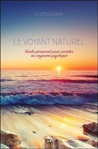 Le voyant naturel- Guide personnel pour accéder au royaume psychique - Ellen Dugan   Showmesound.org