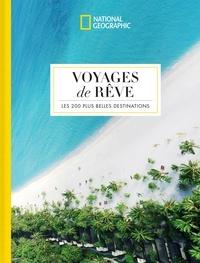 Ellen Dupont et Helen Douglas-Cooper - Voyage de rêve - Les 200 plus belles destinations.