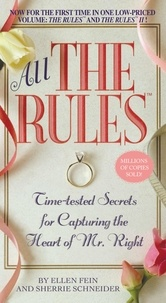 Ellen Fein et Sherrie Schneider - All the Rules - Time-tested Secrets for Capturing the Heart of Mr. Right.