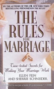 Ellen Fein et Sherrie Schneider - The Rules(TM) for Marriage - Time-tested Secrets for Making Your Marriage Work.