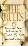 Ellen Fein et Sherrie Schneider - The Rules (TM) - Time-Tested Secrets for Capturing the Heart of Mr. Right.